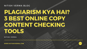 Plagiarism Kya Hai? 3 Best Online Copy Content Checking Tools