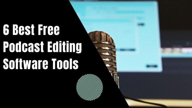 6 Best Free Podcast Editing Software Tools: फ्री पॉडकास्ट एडिटिंग सॉफ्टवेयर
