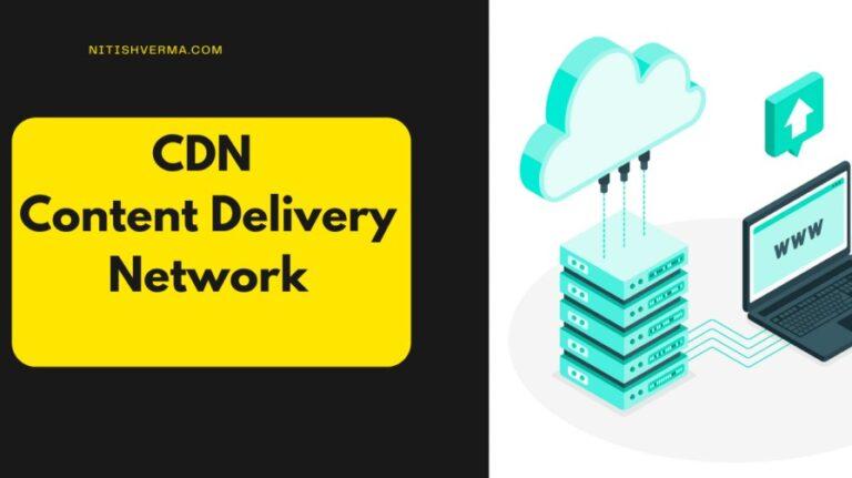 CDN क्या है? Content delivery network के प्रकार और फायदे